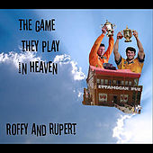 The Game They Play in Heaven by Roffy and Rupert