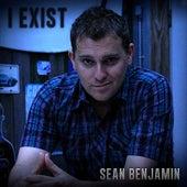 I Exist by Sean Benjamin