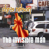 The Invisible Man by Chris Nelson