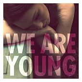We Are Young von fun.