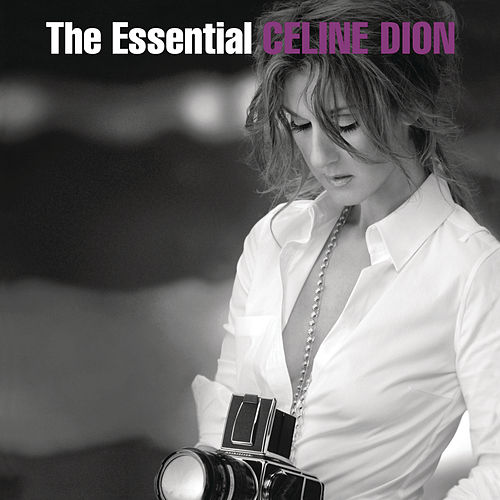 The Essential Celine Dion by Celine Dion
