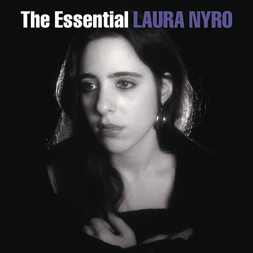 The Essential Laura Nyro by Laura Nyro