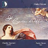 Giulio Caccini: Il cantar d'affetto by Various Artists