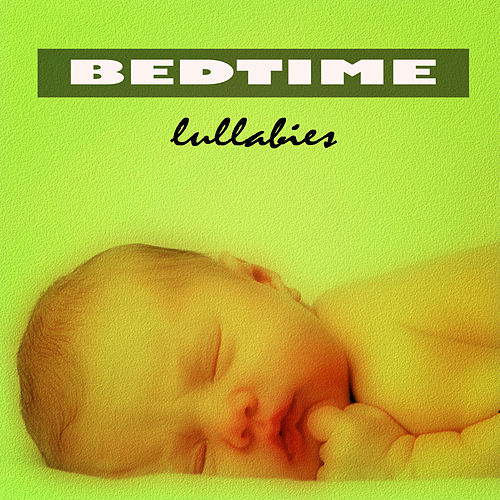 Bedtime Lullabies by Bedtime Lullabies