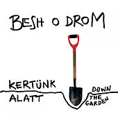 Kertünk Alatt by Besh O Drom