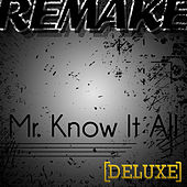 Mr. Know It All (Kelly Clarkson Remake) - Deluxe Single by The Supreme Team