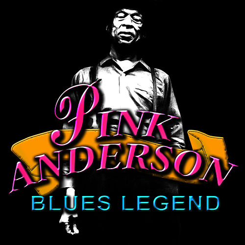Blues Legend by Pink Anderson