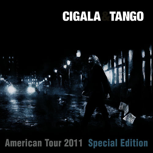 Cigala & Tango (American Tour 2011 Special Edition) by Diego El Cigala