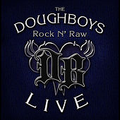 Rock N' Raw by The Doughboys