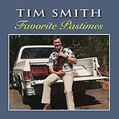 Favorite Pastimes by Tim Smith