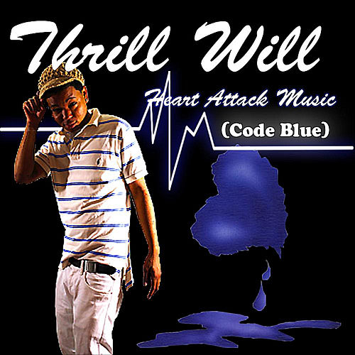 Heart Attack Music (Code Blue) by Thrill Will
