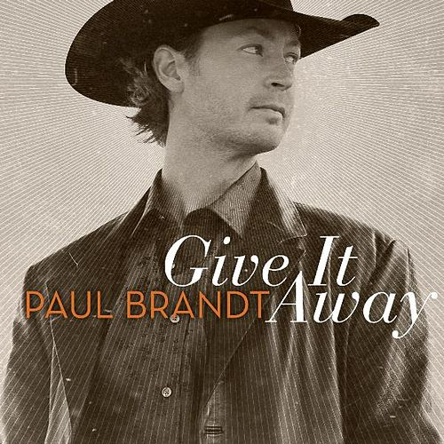 Give It Away by Paul Brandt