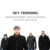Becoming Awake - Special Edition (feat. Jason Dunn) - Single by Sky Terminal