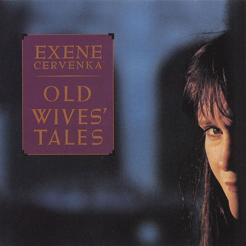 Old Wives' Tale by Exene Cervenka
