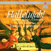 Hallelujah! - Famous Handel Choruses by Nikolaus Harnoncourt