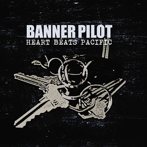 Heart Beats Pacific by Banner Pilot