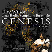 Genesis Classic - Live In Berlin by Ray Wilson