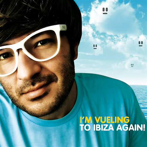 I'm Vueling To Ibiza by Various Artists
