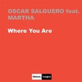 Where You Are by Oscar Salguero