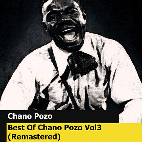 Best Of Chano Pozo Vol3 (Remastered) by Chano Pozo