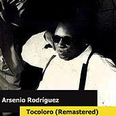 Tocoloro (Remastered) by Arsenio Rodriguez