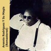 Arsenio Rodriguez Y Su Magia (Remastered) by Arsenio Rodriguez