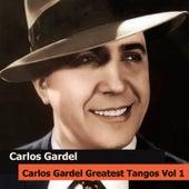 Carlos Gardel Greatest Tangos Vol 1 by Carlos Gardel