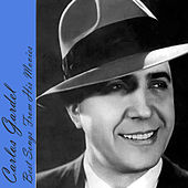 Best Songs From His Movies by Carlos Gardel
