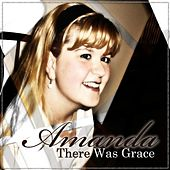 There Was Grace by Amanda Everson