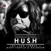 The Voices Of Classic Rock 'Hush' Ft. Joe Lynn Turner of Deep Purple by Joe Lynn Turner
