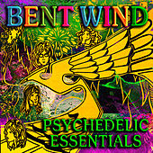 Psychedelic Essentials by Bent Wind