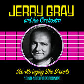 Re-Stringing The Pearls (1949-1951 Recordings) by Jerry Gray