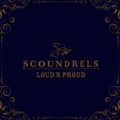 Loud N Proud by Scoundrels (1)