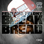 Break Bread by Felony