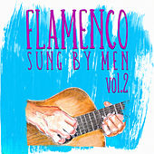Flamenco Sung By Men Vol.2 (Remastered Edition) by Various Artists