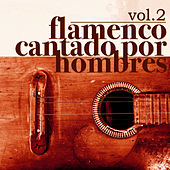 Flamenco Cantado por Hombres Vol.2 (Edición Remasterizada) by Various Artists