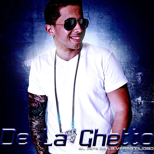 El Jefe de la Versatilidad Vol.2 by De La Ghetto