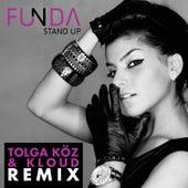 Stand Up Tolga Köz & Kloud Remix by Funda