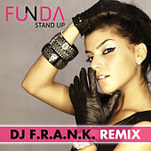 Stand Up Dj F.R.A.N.K Remixes by Funda