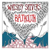 Batholith by Whiskey Shivers