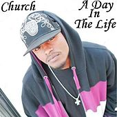 A Day In The Life by Church (Rap)
