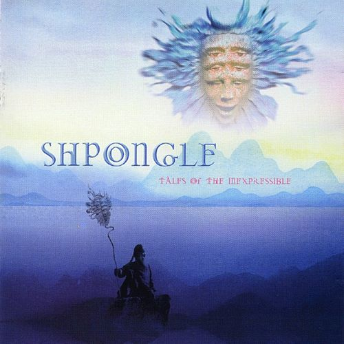 Tales of the Inexpressible by Shpongle