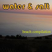 Water & Salt: Beach Compilation by Various Artists