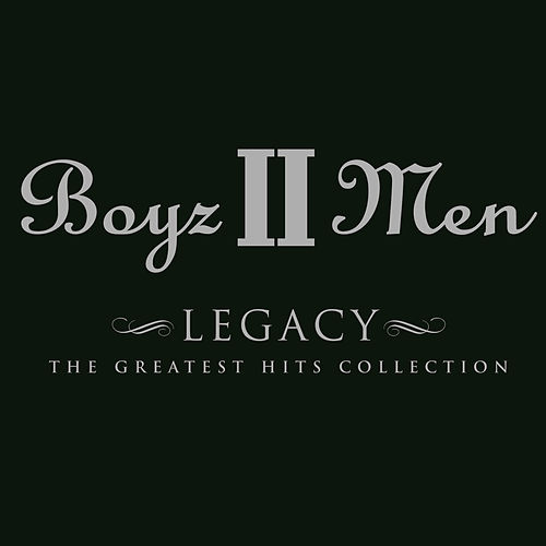 Legacy: The Greatest Hits (Deluxe) by Boyz II Men