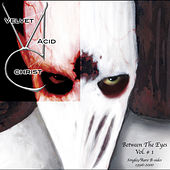 Between The Eyes Vol. 1 by Velvet Acid Christ