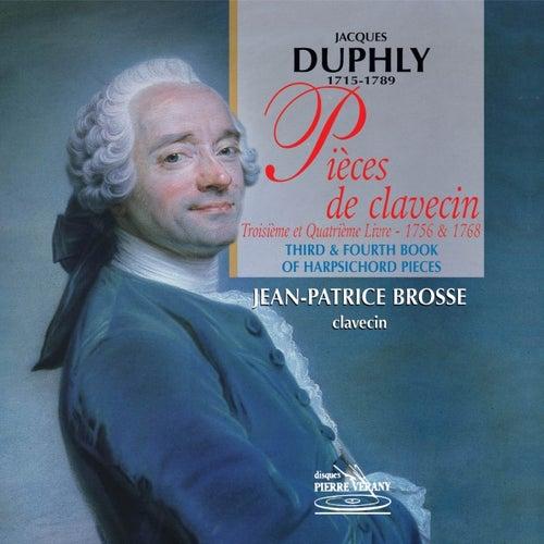 Duphly : Pièces de clavecin, 3ème et 4ème livre (1756 & 1768) by Jean-Patrice Brosse