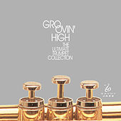 Groovin' High: The Ultimate Trumpet Collection by Various Artists