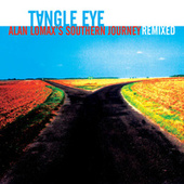 Alan Lomax's Southern Journey Remixed by Tangle Eye