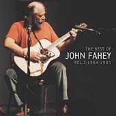 The Best Of John Fahey Vol. 2 1964-1983 by John Fahey