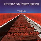 Pickin' On Toby Keith Vol. II by Pickin' On